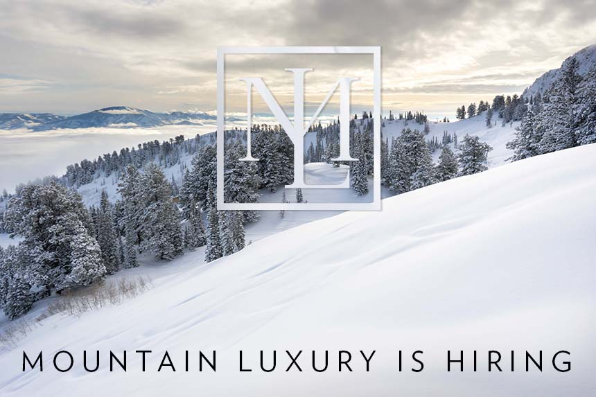 Mountain Luxury is Hiring